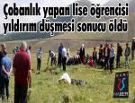 Çobanlık yapan lise öğrencisi, yıldırım düşmesi sonucu öldü
