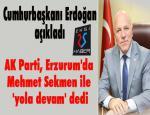 Cumhurbaşkanı Erdoğan açıkladı: AK Parti, Erzurum'da Mehmet Sekmen ile 'yola devam' dedi
