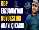 HDP Erzurum'dan Büyükşehir adayı çıkardı...