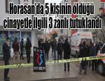 Horasan'da 5 kişinin öldüğü cinayetle ilgili 3 zanlı tutuklandı