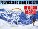 Palandöken'de yamaç paraşütü heyecanı başladı...