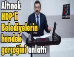 Selami Altınok, HDP'li Belediyelerin Hendek gerçeğini anlattı