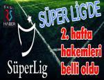 Süper Lig'de 2. hafta hakemleri belli oldu