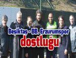 Beşiktaş - BB. Erzurumspor dostluğu