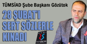 """TÜMSİAD Başkanı Gözütok """"Post Modern Darbe""""yi sert sözlerle kınadı"""