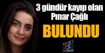 Üç gündür aranıyordu... Pınar Çağlı bulundu...