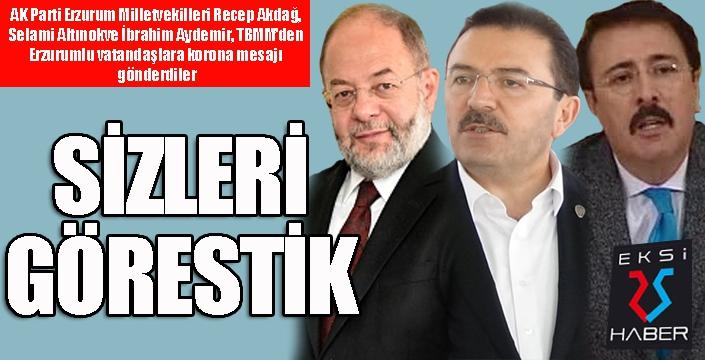 AK Parti Erzurum Milletvekillerinden 'Korona' mesajı: Sizleri görestik...