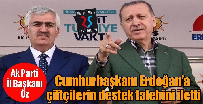 AK Parti İl Başkanı Öz, Cumhurbaşkanı Erdoğan'a çiftçilerin destek talebini iletti