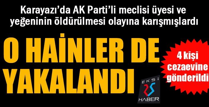 AK Parti'li meclis üyesi ve yeğeninin öldürülmesiyle ilgili 4 şahıs yakalandı