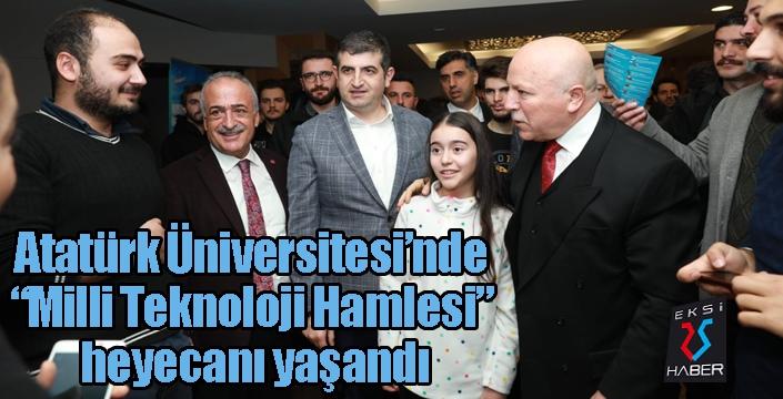 """Atatürk Üniversitesi'nde """"Milli Teknoloji Hamlesi"""" heyecanı yaşandı"""
