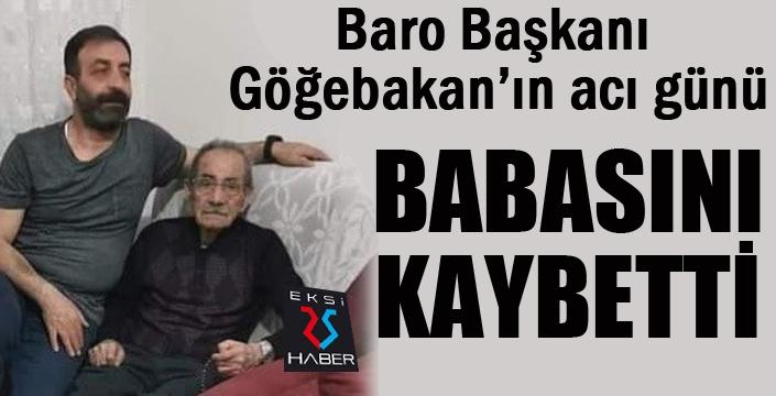 Baro Başkanı Göğebakan'ın acı günü