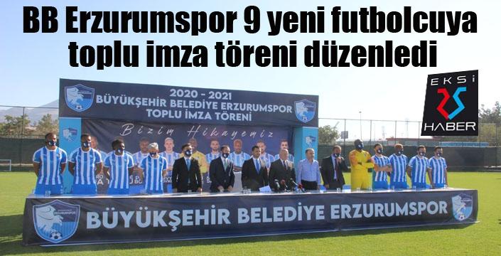 BB Erzurumspor 9 yeni futbolcuya toplu imza töreni düzenledi