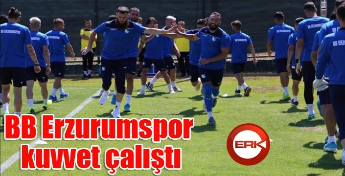 BB Erzurumspor kuvvet çalıştı