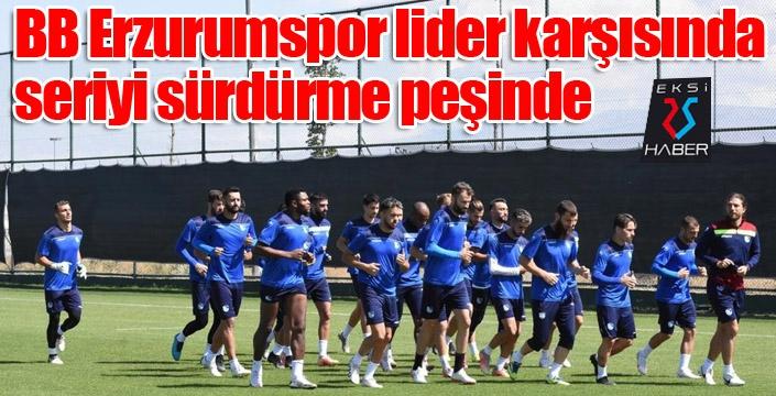 BB Erzurumspor lider karşısında seriyi sürdürme peşinde