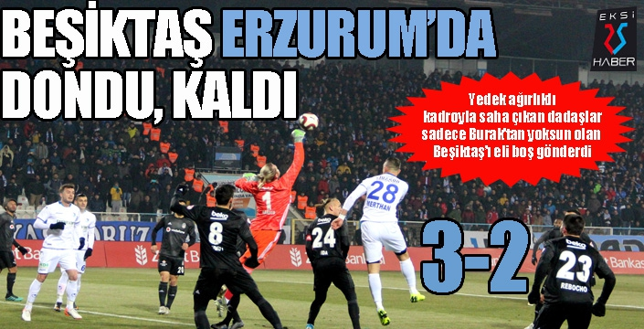 Beşiktaş Erzurum'da dondu, kaldı...