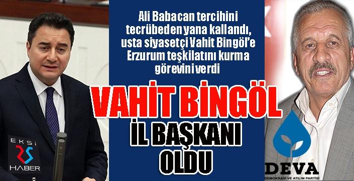 DEVA Partisi'ni Erzurum'da Vahit Bingöl kuracak...