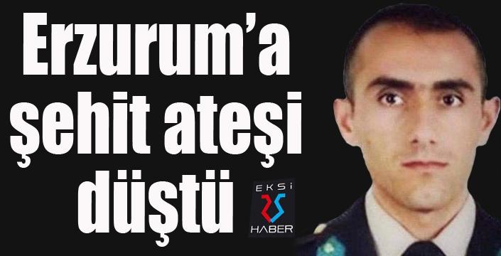 Erzurum'a şehit ateşi düştü...