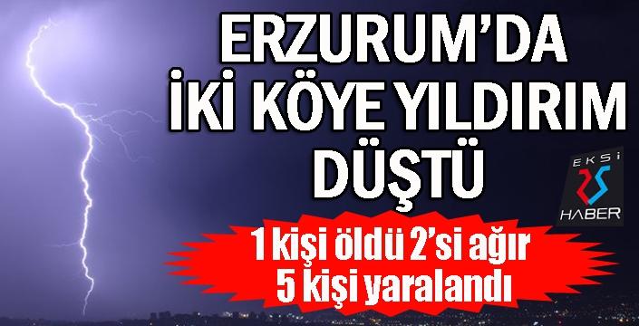 Erzurum'da iki farklı köye yıldırım düştü: 1 ölü, 5 yaralı