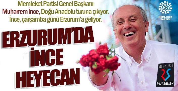 Erzurum'da İNCE heyecan...
