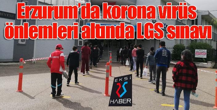 Erzurum'da korona virüs önlemleri altında LGS sınavı