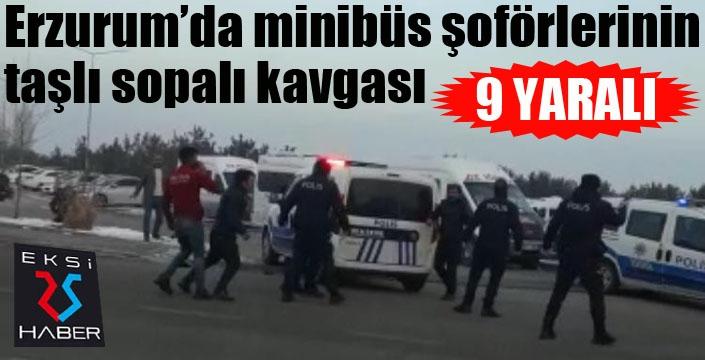 Erzurum'da minibüs şoförlerinin taşlı sopalı kavgası: 9 yaralı