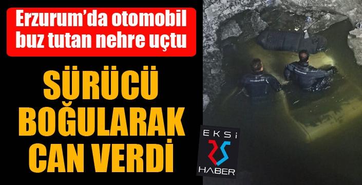 Erzurum'da otomobil buz tutan nehre uçtu: 1 ölü