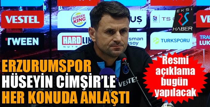 Erzurumspor Hüseyin Cimşir'le anlaştı...