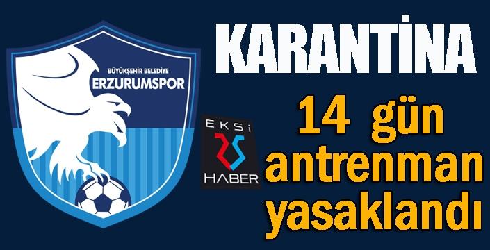 Erzurumspor karantinaya alındı... 14 gün idman yasak!