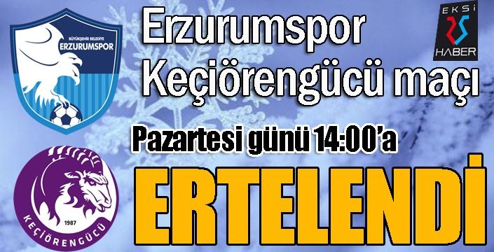 Erzurumspor, Keçiörengücü maçı ertelendi...