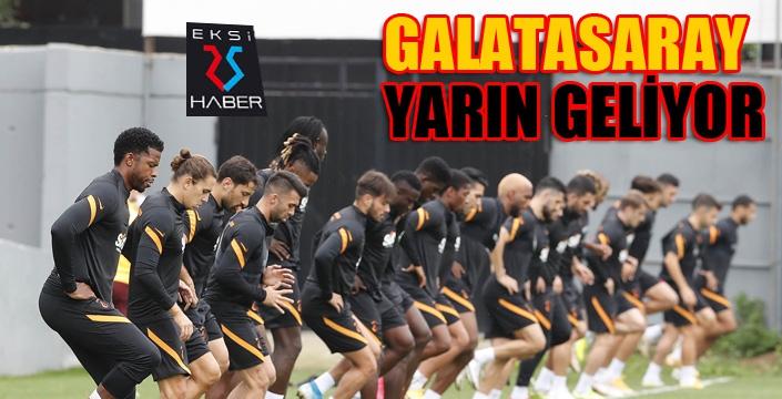 Galatasaray yarın geliyor...