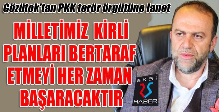 Gözütok'tan PKK terör örgütüne lanet