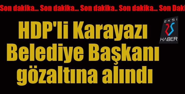 HDP'li Karayazı Belediye Başkanı gözaltına alındı