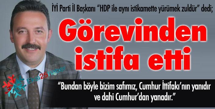 İYİ Parti'de istifa depremi... İl Başkanı HDP ile hareket etmekle suçladı, istifa etti...