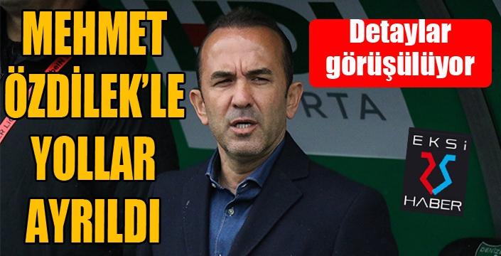 Mehmet Özdilek'le yollar ayrıldı...