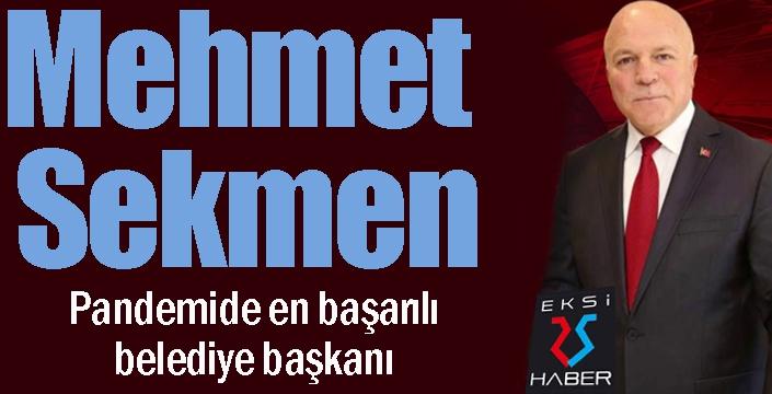 Mehmet Sekmen, pandemi döneminin en başarılı belediye başkanı...