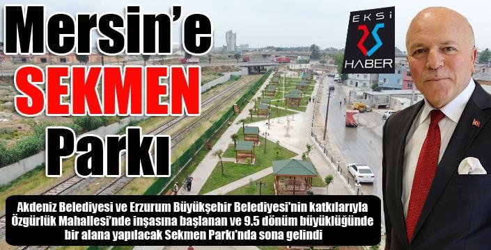 Mersin'e SEKMEN Parkı...