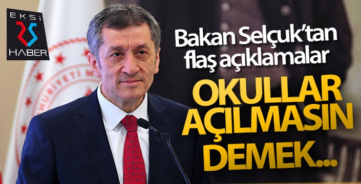 Milli Eğitim Bakanı Selçuk'tan flaş açıklamalar: 'Okullar açılmasın' demek...