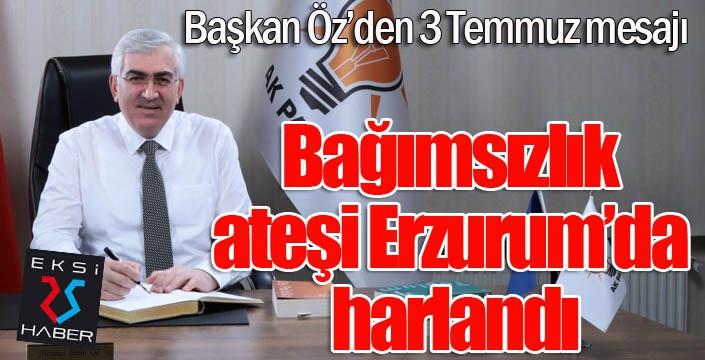 """Öz: """"Bağımsızlık ateşi Erzurum'da harlandı"""""""