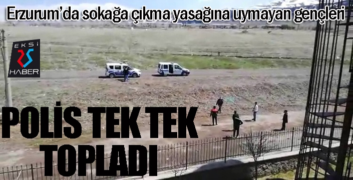 Polis sokağa çıkan gençleri topladı