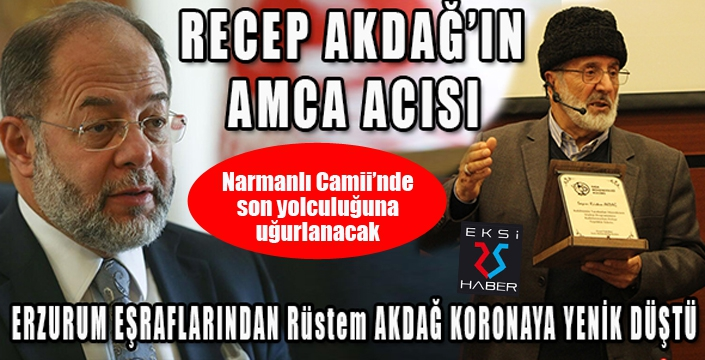 Rüstem Akdağ, Koronavirüse yenik düştü...