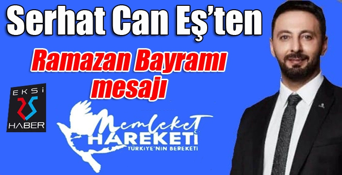 SERHAT CAN EŞ'TEN BAYRAM MESAJI