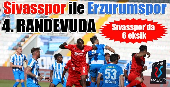 Sivasspor ile Erzurumspor 4. randevuda