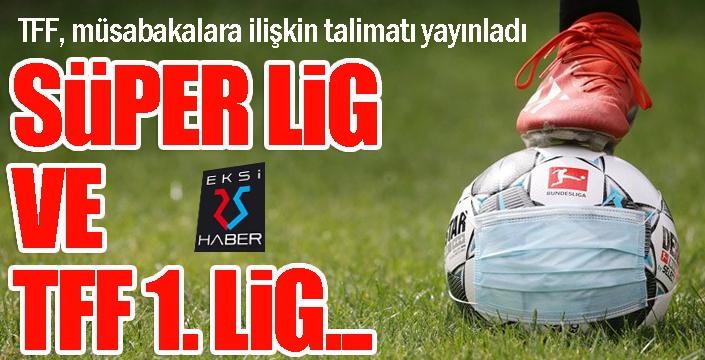 Süper Lig ve TFF 1. Lig'de tüm maçlar...