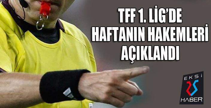 TFF 1. Lig'de 30. haftanın hakemleri açıklandı