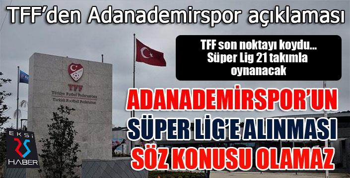 TFF'den son dakika Adanademirspor açıklaması...