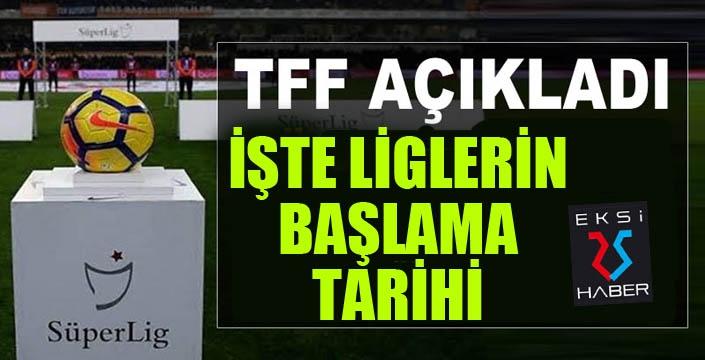 TFF, liglerin başlama tarihini açıkladı...
