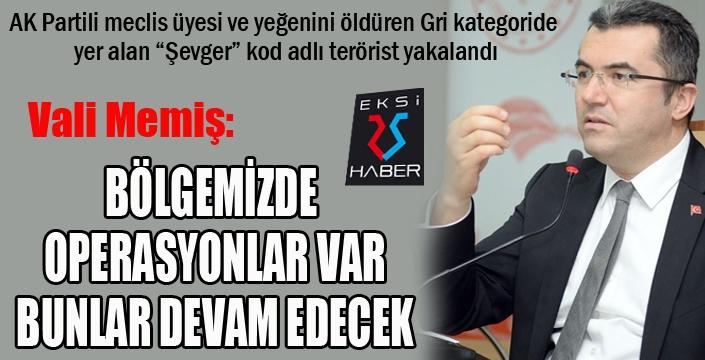 """Vali Memiş: """"Terörist, ilk sorgusunda Savcı Küçük ve Ahmet Küçük cinayetini kabul etti"""""""