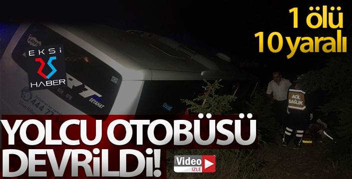 Yolcu otobüsü devrildi: 1 ölü 10 yaralı