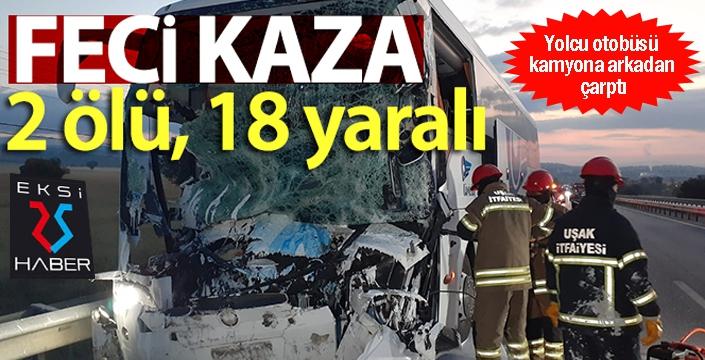Yolcu otobüsü kamyona arkadan çarptı: 2 ölü, 18 yaralı