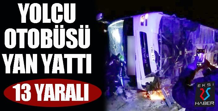 Yolcu otobüsü yan yattı: 13 yaralı